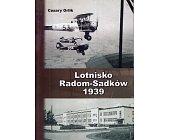 Szczegóły książki LOTNISKO RADOM-SADKÓW 1939