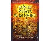 Szczegóły książki KONIEC ŚWIATA W 2012 ROKU