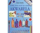Szczegóły książki HOBBY, KTÓRE MOŻE BYĆ SZTUKĄ - AKWARELA