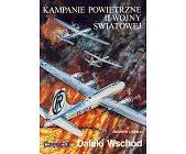 Szczegóły książki KAMPANIE POWIETRZNE II WOJNY ŚWIATOWEJ - CZ. IX DALEKI WSCHÓD