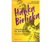 Szczegóły książki HANKA BIELICKA. UMARŁAM ZE ŚMIECHU