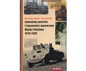 Szczegóły książki SAMOCHODY PANCERNE I TRANSPORTERY OPANCERZONE 1918 - 1950