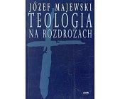 Szczegóły książki TEOLOGIA NA ROZDROŻACH