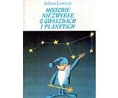 Szczegóły książki HISTORIE NIEZWYKŁE O GWIAZDACH I PLANETACH