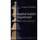 Szczegóły książki KAPITAŁ LUDZKI ORGANIZACJI