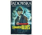 Szczegóły książki SZAMAŃSKI BLUES