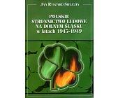 Szczegóły książki POLSKIE STRONNICTWO LUDOWE NA DOLNYM ŚLĄSKU W LATACH 1945 - 1949