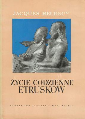 Znalezione obrazy dla zapytania Jacques Heurgon Życie codzienne Etrusków