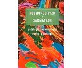 Szczegóły książki KOSMOPOLITYZM I SARMATYZM