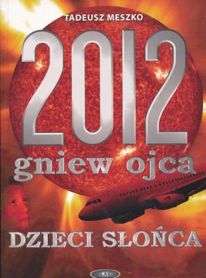 2012 GNIEW OJCA - TOM 1 - DZIECI SŁOŃCA