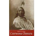 Szczegóły książki CZERWONA CHMURA: WOJOWNIK I MĄŻ STANU SIUKSÓW OGLALA