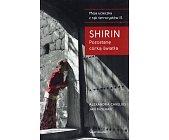 Szczegóły książki SHIRIN. POZOSTANĘ CÓRKĄ ŚWIATŁA
