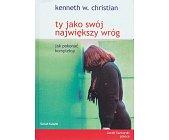 Szczegóły książki TY JAKO SWÓJ NAJWIĘKSZY WRÓG - JAK POKONAĆ KOMPLEKSY