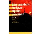 Szczegóły książki DZIEJE GOSPODARCZE I SPOŁECZNE IMPERIUM OSMAŃSKIEGO 1300-1914