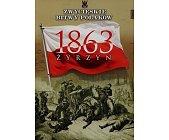 Szczegóły książki ŻYRZYN 1863 (ZWYCIĘSKIE BITWY POLAKÓW, TOM 63)