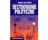 Szczegóły książki DECYDOWANIE POLITYCZNE