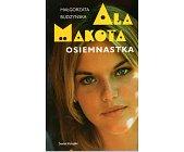 Szczegóły książki ALA MAKOTA. OSIEMNASTKA