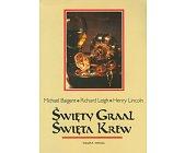 Szczegóły książki ŚWIĘTY GRAAL, ŚWIĘTA KREW