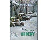 Szczegóły książki ARDENY (NAJWIĘKSZE BITWY XX WIEKU - ZESZYT 22)