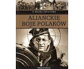 Szczegóły książki II WOJNA ŚWIATOWA - TOM 14 - ALIANCKIE BOJE POLAKÓW