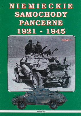 NIEMIECKIE SAMOCHODY PANCERNE 1921 - 1945 - (OBIE CZĘŚCI)
