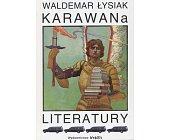 Szczegóły książki KARAWANA LITERATURY