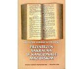 Szczegóły książki PRZESTRZEŃ SAKRALNA W KANCJONALE MAZURSKIM