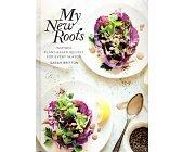 Szczegóły książki MY NEW ROOTS: INSPIRED PLANT-BASED RECIPES FOR EVERY SEASON