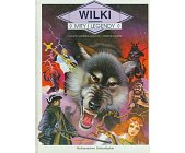 Szczegóły książki WILKI - MITY I LEGENDY
