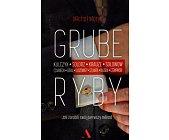 Szczegóły książki GRUBE RYBY. JAK ZAROBILI SWÓJ PIERWSZY MILIARD