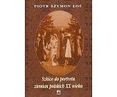 Szczegóły książki SZKICE DO PORTRETU ZIEMIAN POLSKICH XX WIEKU