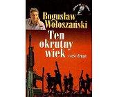Szczegóły książki TEN OKRUTNY WIEK - CZ. 2