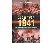Szczegóły książki 22 CZERWCA 1941 CZYLI JAK ZACZĘŁA SIĘ WIELKA WOJNA OJCZYŹNIANA