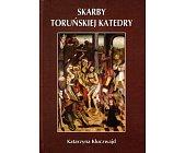 Szczegóły książki SKARBY TORUŃSKIEJ KATEDRY