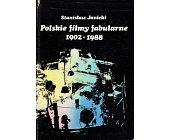 Szczegóły książki POLSKIE FILMY FABULARNE 1902 - 1988