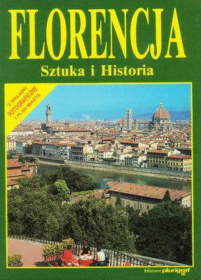 FLORENCJA. SZTUKA I HISTORIA
