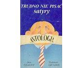 Szczegóły książki TRUDNO NIE PISAĆ SATYRY - ANTOLOGIA