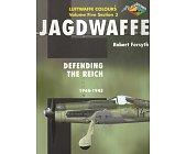 Szczegóły książki JAGDWAFFE: DEFENDING THE REICH 1944-45 (LUFTWAFFE COLOURS VOL.5 SEC.3)