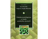 Szczegóły książki PRAKTYKA PSYCHOLOGICZNA W ŚWIETLE STANDARDÓW ETYCZNYCH