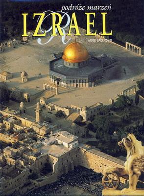 PODRÓŻE MARZEŃ - IZRAEL