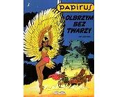 Szczegóły książki PAPIRUS - OLBRZYM BEZ TWARZY