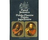 Szczegóły książki POLSKA PIASTÓW, JAGIELLONÓW - 2 TOMY