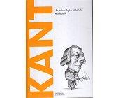 Szczegóły książki KANT. PRZEŁOM KOPERNIKAŃSKI W FILOZOFII