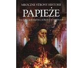 Szczegóły książki MROCZNE STRONY HISTORII - PAPIEŻE - WYSTĘPKI, MORDERSTWA I KORUPCJA W WATYKANIE