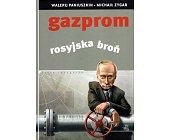 Szczegóły książki GAZPROM. ROSYJSKA BROŃ