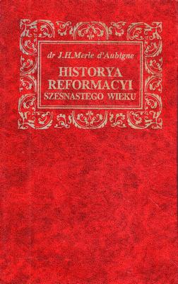HISTORYA REFORMACYI SZESNASTEGO WIEKU - 3 TOMY