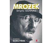 Szczegóły książki MROŻEK. STRIPTIZ NEUROTYKA