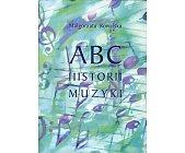 Szczegóły książki ABC HISTORII MUZYKI