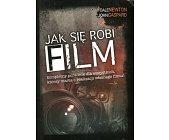 Szczegóły książki JAK SIĘ ROBI FILM ZA GROSZE
