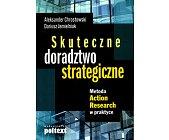 Szczegóły książki SKUTECZNE DORADZTWO STRATEGICZNE. METODA ACTION RESEARCH W PRAKTYCE